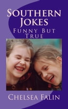Southern Jokes: Funny But True by Chelsea Falin