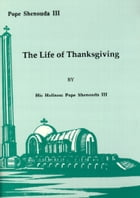 The Life of Thanksgiving by H.H. Pope Shenouda III