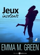 Jeux insolents - Vol. 4 by Emma M. Green