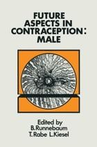 Future Aspects in Contraception: Proceeding of an International Symposium held in Heidelberg, 5–8 September 1984 Part 1 Male Contrace by T. Rabe