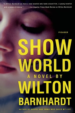 Book Show World: A Novel by Wilton Barnhardt