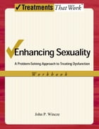 Enhancing Sexuality: A Problem-Solving Approach to Treating Dysfunction, Workbook
