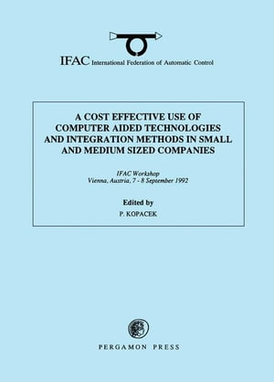 A Cost Effective Use of Computer Aided Technologies and Integration Methods in Small and Medium Sized Companies