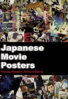 Japanese Movie Posters: Yakuza, Monster, Pink, and Horror by DH Publishing