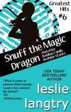 Snuff the Magic Dragon (and Other Bombay Family Bedtime Stories): Greatest Hits Mysteries #6 by Leslie Langtry