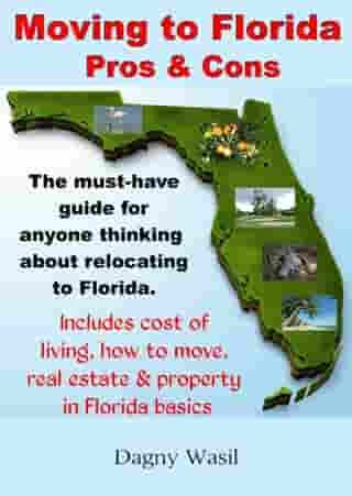 Moving to Florida: Pros & Cons: Relocating to Florida, Cost of Living in Florida, How to Move to Florida, Florida Real Estate & Property in Florida Basics