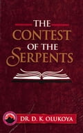 9789789200788 - Dr. D.K. Olukoya: The Contest of the Serpents - Book