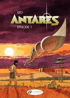 Antares - Episode 1 by Leo