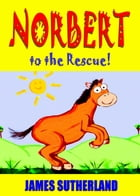 Norbert to the Rescue! by James Sutherland