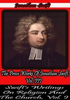 The Prose Works Of Jonathan Swift, Vol. III.:: Swift's Writings on Religion and the Church, Vol. I. by Jonathan Swift