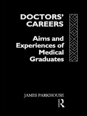 Doctors' Careers Aims and Experiences of Medical Graduates
