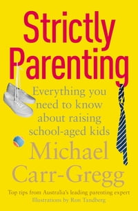 Strictly Parenting: Everything you need to know about raising school-age kids