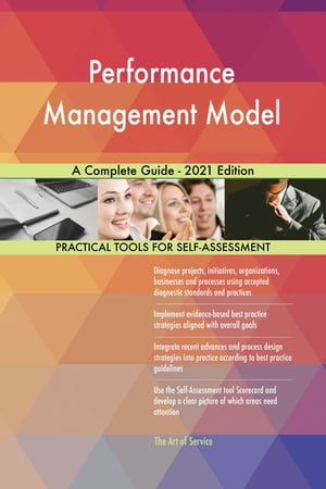 Performance Management Model A Complete Guide - 2021 Edition by Gerardus Blokdyk