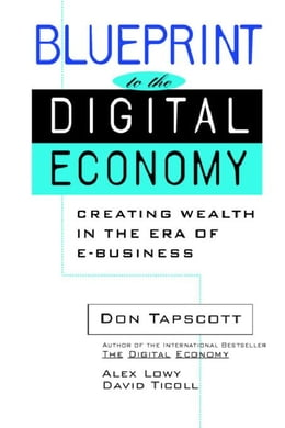 Book Blueprint to the Digital Economy: Creating Wealth in the Era of E-Business by Tapscott, Don