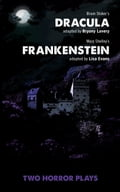 Dracula and Frankenstein: Two Horror Plays ec3c1d4b-4dab-4d55-a582-621a3bba5568