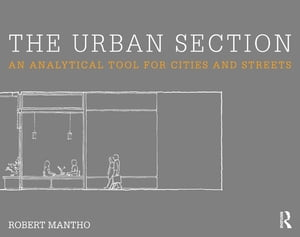 The Urban Section An analytical tool for cities and streets