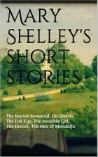 Mary Shelley's short stories by Mary Shelley