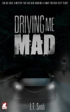 Driving Me Mad by L.T. Smith