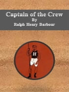 Captain of the Crew by Ralph Henry Barbour