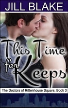 This Time for Keeps: Doctors of Rittenhouse Square, #3 by Jill Blake
