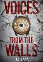 Voices from the Walls by J. C. Lara