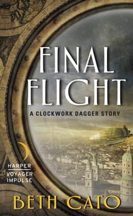 Book Final Flight: A Clockwork Dagger Story by Beth Cato