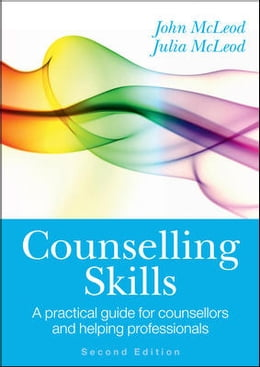 Book COUNSELLING SKILLS: A PRACTICAL GUIDE FOR COUNSELLORS AND HELPING PROFESSIONALS by John McLeod