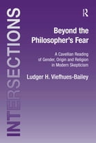 Beyond the Philosopher's Fear: A Cavellian Reading of Gender, Origin and Religion in Modern…