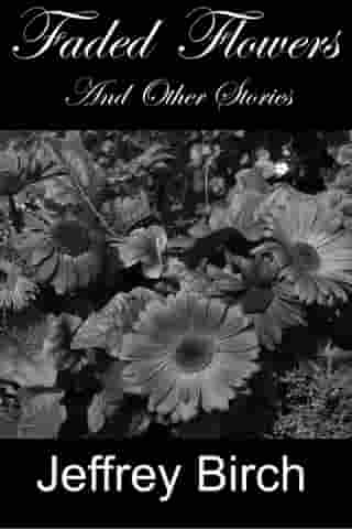Faded Flowers and Other Stories