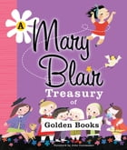 A Mary Blair Treasury of Golden Books by Various