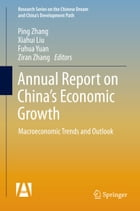 Annual Report on China's Economic Growth: Macroeconomic Trends and Outlook by Ping Zhang