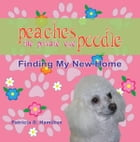 The Private Eye Poodle: Finding My New Home by Patricia D. Hamilton