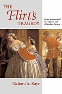 The Flirt's Tragedy: Desire without End in Victorian and Edwardian Fiction