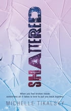 Shattered by Michelle Tikalsky