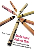 America Beyond Black and White 15e9e731-ecb0-4e85-a1ab-1de41bb505cd