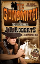 The Legend Maker by J.R. Roberts