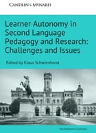 Learner Autonomy in Second Language Pedagogy and Research: Challenges and Issues by Candlin & Mynard ePublishing Limited
