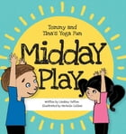 Midday Play by Lindsey M Sutton