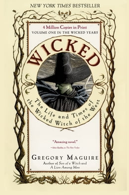Book Wicked: Life and Times of the Wicked Witch of the West by Gregory Maguire