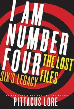 Book I Am Number Four: The Lost Files: Six's Legacy by Pittacus Lore