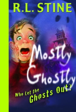 Book Who Let the Ghosts Out? by R.L. Stine