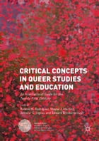 Critical Concepts in Queer Studies and Education: An International Guide for the Twenty-First…