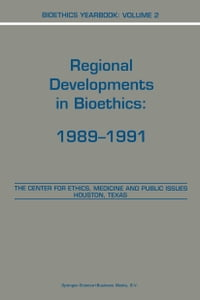 Bioethics Yearbook: Regional Developments in Bioethics: 1989–1991