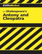 CliffsNotes on Shakespeare's Antony and Cleopatra by James F. Bellman