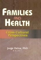 Families and Health: Cross-Cultural Perspectives