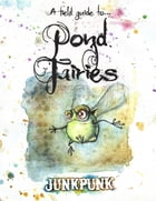 A Guide to Pond Faeries