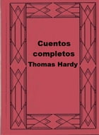 Cuentos completos Thomas Hardy by Thomas Hardy