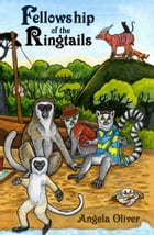 Fellowship of the Ringtails by Angela Oliver
