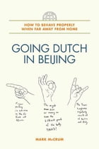 Going Dutch in Beijing: How to Behave Properly When Far Away from Home