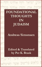 Foundational Thoughts in Judaism by Per Brask